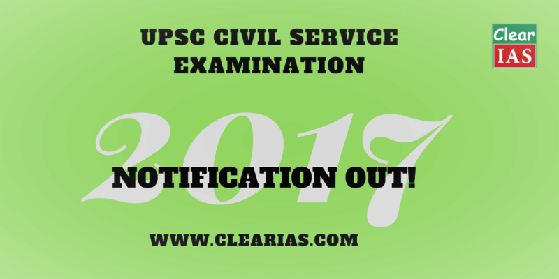 UPSC Civil Services Exam 2017 Notification