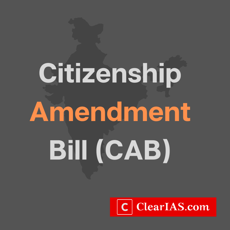 Citizenship Amendment Bill (CAB) 2019 - Why is it controversial?