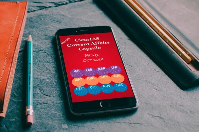 ClearIAS Current Affairs Capsule October 2018
