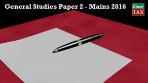 General Studies Paper 2 - Mains 2016