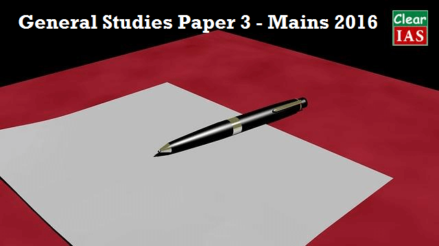 UPSC CSE Mains 2016 General Studies 3 (GS 3) Question Paper