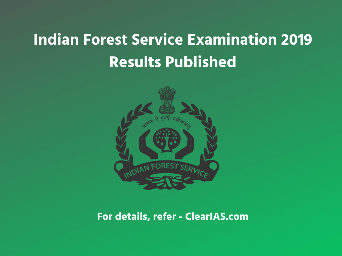 Indian Forest Service Examination 2019 Results Out – Rishi Kumar Secures All India Rank 1