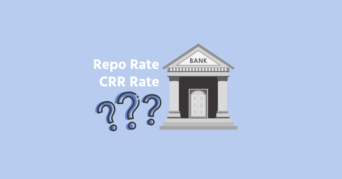 REPO and CRR Rate Cuts – What Should You Understand