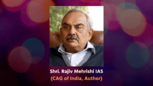 Rajiv Mehrishi IAS CAG of India