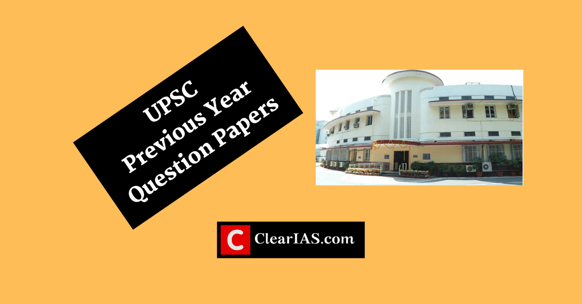 UPSC Civil Services Exam Previous Year Question Papers (IAS-IPS)