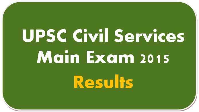 UPSC Civil Services Main Exam 2015 Results