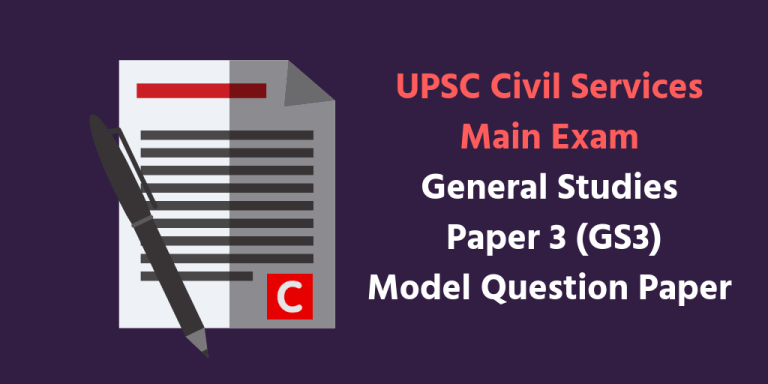 General Studies Paper 3 Model Question Paper (GS3) – UPSC Civil Services Main Exam
