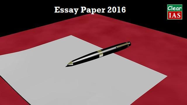UPSC CSE Mains 2016 Essay Question Paper