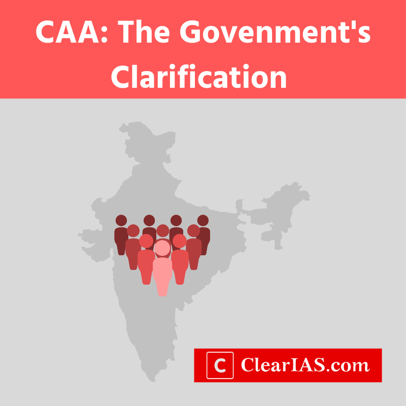 Citizenship Amendment Act 2019 - Government's Clarification on CAA