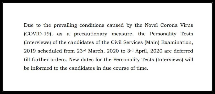 Personality Tests (Interviews) of the candidates of the Civil Services (Main) Examination, 2019 scheduled from 23rd March, 2020 to 3rd April, 2020 are deferred till further orders